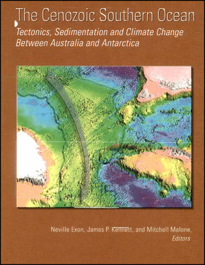 The Cenozoic Southern Ocean: Tectonics, Sedimentation, and Climate Change Between Australia and Antarctica