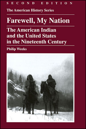 Farewell, My Nation: The American Indian and the United States in the Nineteenth Century, 2nd Edition (0882959565) cover image