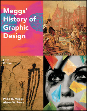 Meggs' History of Graphic Design, 5th Edition