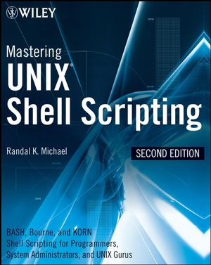Mastering Unix Shell Scripting: Bash, Bourne, and Korn Shell Scripting for Programmers, System Administrators, and UNIX Gurus, 2nd Edition (1118080165) cover image