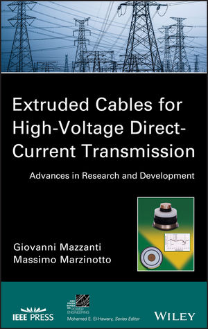 Extruded Cables for High-Voltage Direct-Current Transmission: Advances in Research and Development (1118096665) cover image