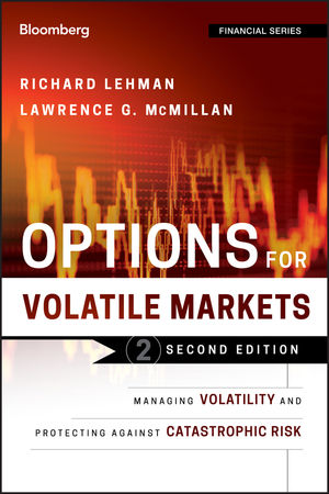 Options for Volatile Markets: Managing Volatility and Protecting Against Catastrophic Risk, 2nd Edition (1118102665) cover image