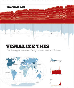 Visualize This: The FlowingData Guide to Design, Visualization, and Statistics (1118140265) cover image