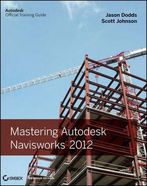 Mastering Autodesk Navisworks 2012 (1118146565) cover image