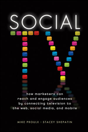 Social TV: How Marketers Can Reach and Engage Audiences by Connecting Television to the Web, Social Media, and Mobile (1118167465) cover image