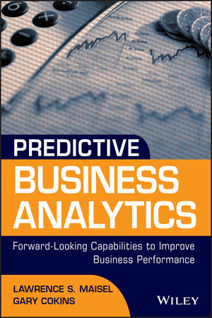 Predictive Business Analytics: Forward Looking Capabilities to Improve Business Performance (1118175565) cover image
