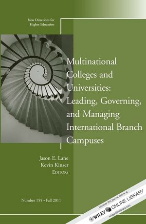 Multinational Colleges and Universities: Leading, Governing, and Managing International Branch Campuses: New Directions for Higher Education, Number 155 (1118178165) cover image