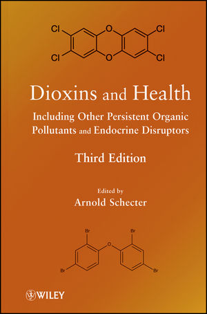 Dioxins and Health Including Other Persistent Organic Pollutants and Endocrine Disruptors, 3rd Edition (1118184165) cover image