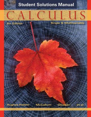 Calculus: Single and Multivariable, Student Solutions Manual, 6th Edition