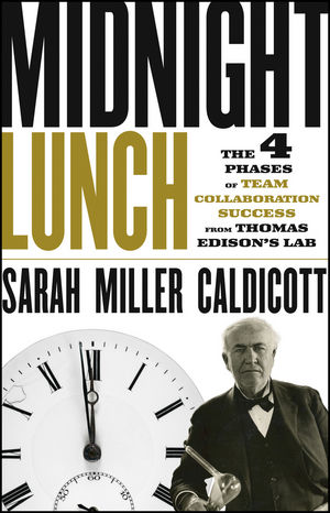 Book Cover Image for Midnight Lunch: The 4 Phases of Team Collaboration Success from Thomas Edison's Lab