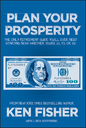 Plan Your Prosperity: The Only Retirement Guide You