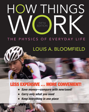 How Things Work: The Physics of Everyday Life, 5th Edition Binder Ready Version