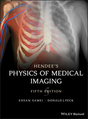 Hendee's Physics of Medical Imaging, 5th Edition