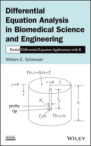 Differential Equation Analysis in Biomedical Science and Engineering: Partial Differential Equation Applications with R (1118705165) cover image