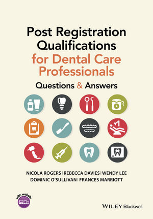 Post Registration Qualifications for Dental Care Professionals: Questions and Answers