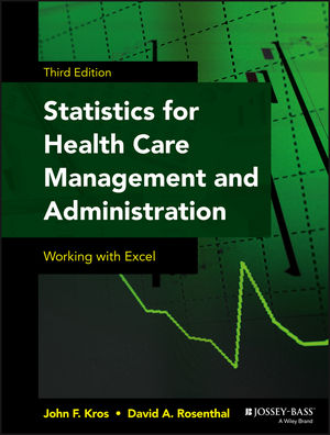 Statistics for Health Care Management and Administration: Working with Excel, 3rd Edition (1118712765) cover image