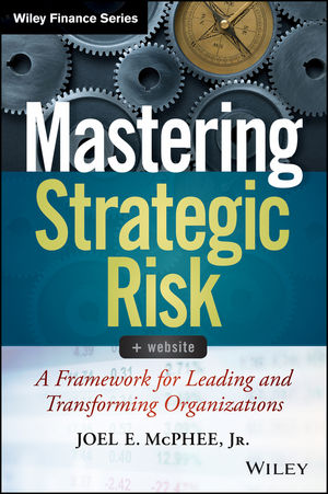 Mastering Strategic Risk: A Framework for Leading and Transforming Organizations (1118772865) cover image