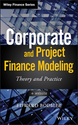 Corporate and Project Finance Modeling: Theory and Practice (1118854365) cover image