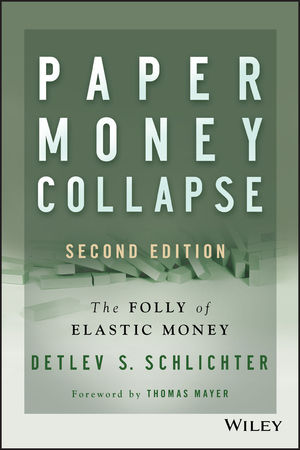 Paper Money Collapse: The Folly of Elastic Money, 2nd Edition (1118877365) cover image