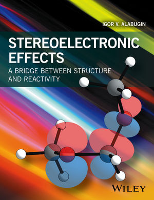 Stereoelectronic Effects: A Bridge Between Structure and Reactivity (1118906365) cover image