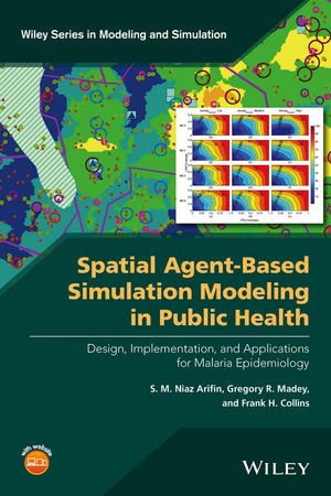 Spatial Agent-Based Simulation Modeling in Public Health: Design, Implementation, and Applications for Malaria Epidemiology (1118964365) cover image
