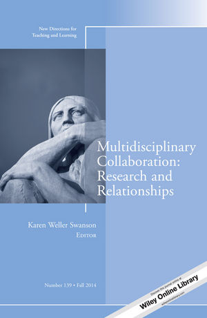 Multidisciplinary Collaboration: Research and Relationships: New Directions for Teaching and Learning, Number 139 (1118980565) cover image