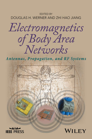 Electromagnetics of Body Area Networks: Antennas, Propagation, and RF Systems (1119029465) cover image