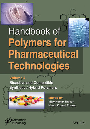 Handbook of Polymers for Pharmaceutical Technologies, Volume 4, Bioactive and Compatible Synthetic / Hybrid Polymers