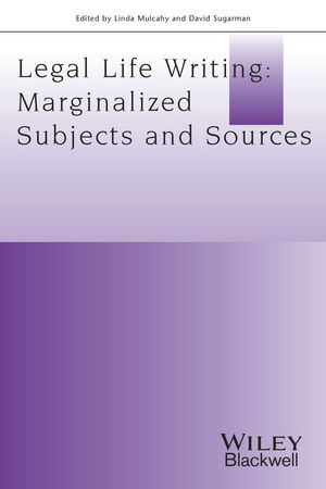 Legal Life-Writing: Marginalised Subjects and Sources