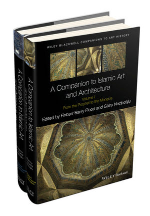 A Companion to Islamic <span class='search-highlight'>Art</span> and <span class='search-highlight'>Architecture</span>, 2 Volume Set