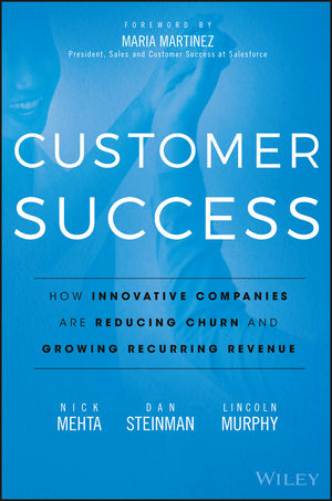 Customer Success: How Innovative Companies Are Reducing Churn and Growing Recurring Revenue (1119167965) cover image