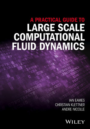 A Practical Guide to Large Scale Computational Fluid Dynamics