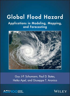 Global Flood Hazard: Applications in Modeling, Mapping, and Forecasting