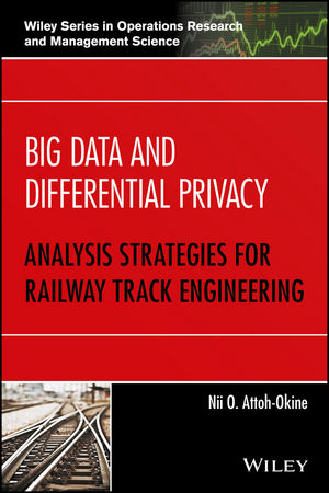 Big Data and Differential Privacy: Analysis Strategies for Railway Track Engineering (1119229065) cover image