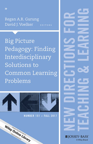 Big Picture Pedagogy: Finding Interdisciplinary Solutions to Common Learning Problems: New Directions for Teaching and Learning, Number 151 (1119445965) cover image