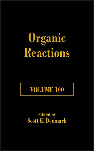 Organic Reactions Volume 100