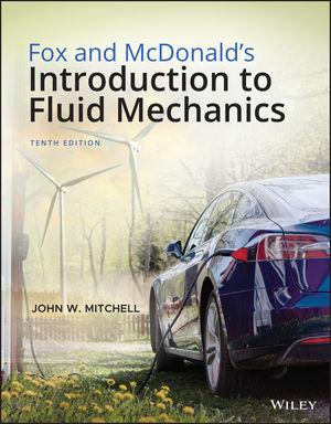 Fox and McDonald's Introduction to Fluid Mechanics, Enhanced eText, 10th Edition