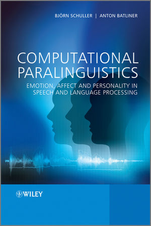 Computational Paralinguistics: Emotion, Affect and Personality in Speech and Language Processing (1119971365) cover image