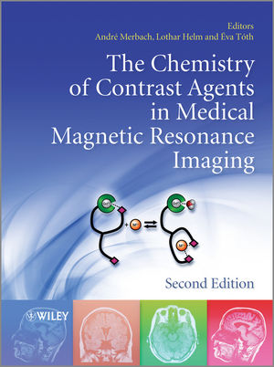 The Chemistry of Contrast Agents in Medical Magnetic Resonance Imaging, 2nd Edition