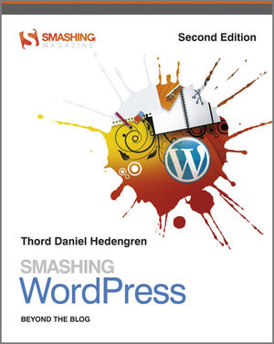 Smashing WordPress: Beyond the Blog, 2nd Edition (1119995965) cover image