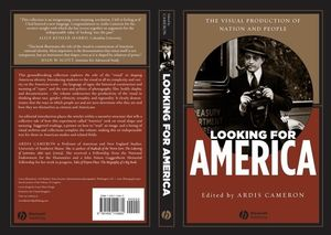 Looking for America: The Visual Production of Nation and People (1405114665) cover image