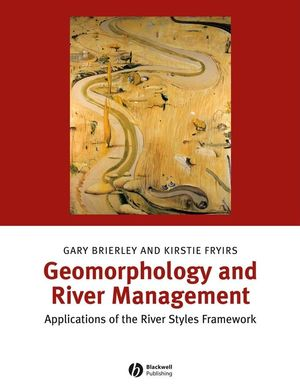 Geomorphology and River Management: Applications of the River Styles Framework (1405115165) cover image