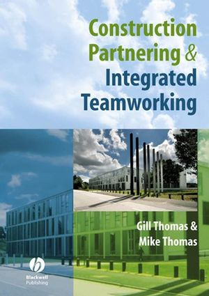 Construction Partnering and Integrated Teamworking (1405135565) cover image