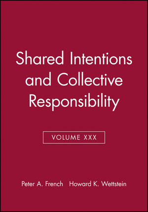 Shared Intentions and Collective Responsibility, Volume XXX
