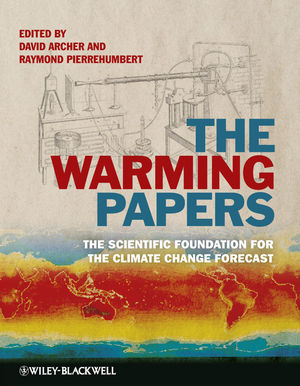 The Warming Papers: The Scientific Foundation for the Climate Change Forecast (1405196165) cover image