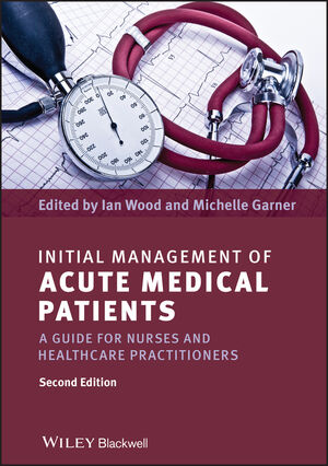 Initial Management of Acute Medical Patients: A Guide for Nurses and Healthcare Practitioners, 2nd Edition (1444337165) cover image