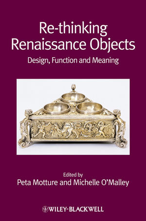 Re-thinking Renaissance Objects: Design, Function and Meaning (1444396765) cover image