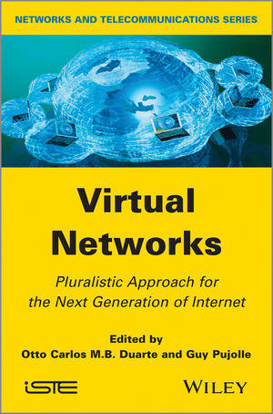 Virtual Networks: Pluralistic Approach for the Next Generation of Internet (1848214065) cover image