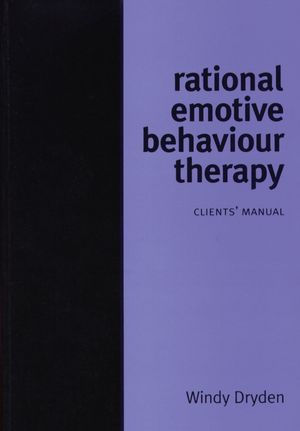 Rational Emotive Behaviour Therapy: Client Manual