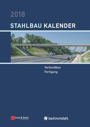 Stahlbau-Kalender 2018: Schwerpunkte - Verbundbau; Fertigung